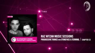 Raz Nitzan Music Sessions - Progressive Trance with Stoneface & Terminal (Chapter 22) *FREE DL*