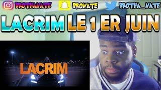 Lacrim - Le 1er Juin REACTION!!