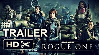 Rogue One: A Star Wars Story (2016) Official Trailer - Felicity Jones, Donnie Yen Movie HD