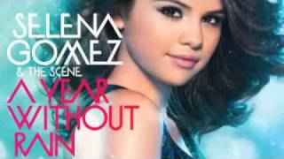 Selena Gomez And The Scene - A Year Without Rain (Full Song 2010) W/Lyrics