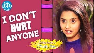I Don't Hurt Anyone - Actress Arthana   Seethamma Andalu Ramayya Sitralu