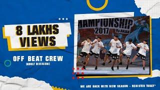OFF BEAT CREW (MUMBAI) (ADULT DIVISION) - INDIAN HIP HOP DANCE CHAMPIONSHIP 2017