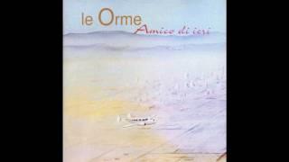 Le Orme - Uno sguardo verso il cielo (Amico di Ieri 1997)