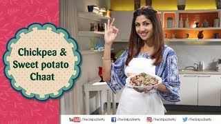 Chickpea and Sweet Potato Chaat | Shilpa Shetty Kundra | Healthy Recipes | The Art Of Loving Food