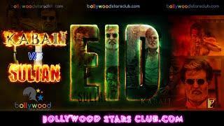 Kabali vs Sultan new trailer,Rajinikanth Kabali vs Salman Khan Sultan Box Office clash on this Eid