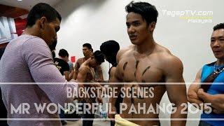 MR WONDERFUL PAHANG 2015: Backstage Scenes