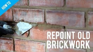 How to repoint old brickwork