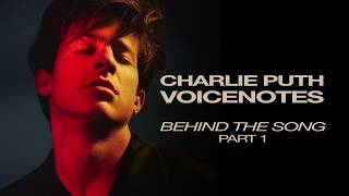 """Charlie Puth """"Voicenotes"""" Behind The Song – Part 1"""