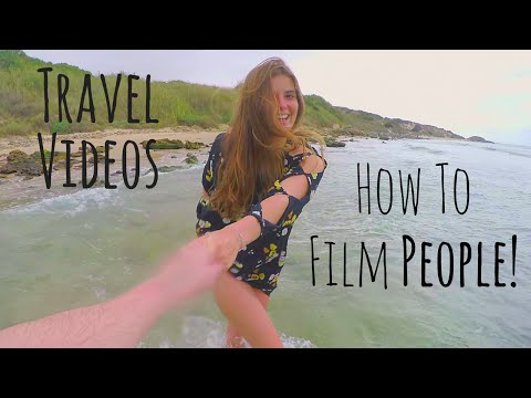 How To Make Travel Videos 3 Tips For Filming People