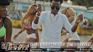 Charly Black ft Press Kay - Come Fi Di Knockaz {Clean} [Strip Club Riddim] Hotboxx Ent | Jan 2015