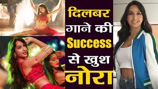 Dilbar song actress Nora Fatehi happy with success of Satyameva Jayate song । FilmiBeat