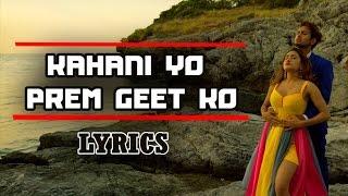 Kahani Yo Prem Geetko Lyrical Video - Prem Geet 2 ft. Rohit John Kshetri  and Shreya Sotang