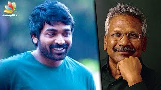 Vijay Sethupathi has no time for Mani Ratnam film? | Latest Tamil Cinema News