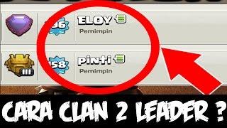 Cara Buat CLan COC 2 Pemimpin (Leader) ? - Clash Of CLans Indonesia - MEMBONGKAR MISTERI COC #9