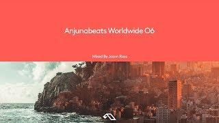 Anjunabeats Worldwide 06 Mixed by Jason Ross (Continuous Mix)