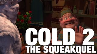 [YTP] Cold 2: The Squeakquel