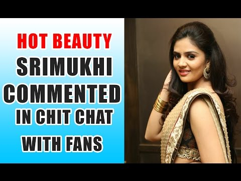 Xxx Mp4 Srimukhi Hot Chit Chat With Fans Srimukhi Commented In Chitchat Srimukhi Live Chitchat 3gp Sex