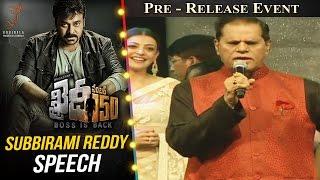 I Will Make a Multi Starrer With Mega Family - Subbarami Reddy @ Khaidi No 150 Pre Release Event