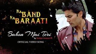 Bahon Mein Teri | Na Band Na Baraati | ShafqatAmanat Ali | Shayan Khan| Mikaal Zulfiqar | Ali Kazmi