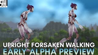 FIRST LOOK! Upright Undead/Forsaken Walking Animations and Comparisons! WoW Battle for Azeroth Alpha
