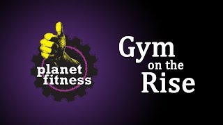 Planet Fitness - Gym on the Rise