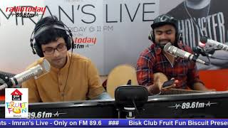 Imran's live bisk club fruit fun biscuit presents - only on radio today fm 89.6
