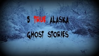 5 TRUE Alaska Ghost Stories