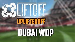 Liftoff... Upliftedoff? Dubai WDP Tracks