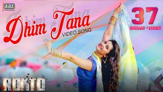 Dhim Tana | Full Video Song | ‎Roshan‬ | Pori Moni | Akriti Kakar | Savvy | Rokto Bengali Movie 2016