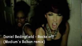 Daniel Bedingfield - Rocks off (Modium's Balkan remix)