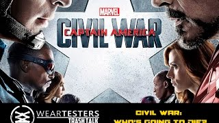 WearTesters Trash Talk | Marvel's Civil War: Who's Going to Die?