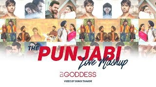 Punjabi Love Mashup 2018 | Dj Goddess | Sunix Thakor | Latest Punjabi Mashup