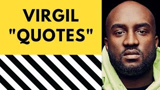 Compilation of Virgil Abloh Quotes and Interviews