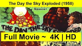 The Day the Sky Exploded Full Length 1958