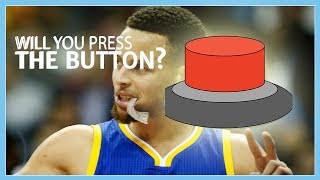 WILL YOU PRESS THE BUTTON? | NBA EDITION