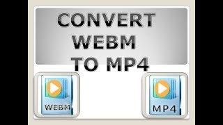 how to make  webm format to mp4 ...How To Convert WEBM To MP4 Online - Best WEBM To MP4 Converter