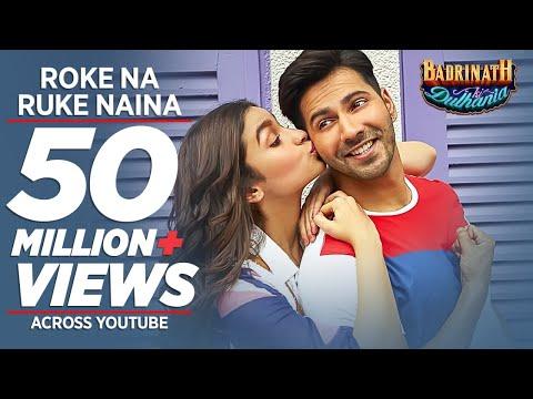 Roke Na Ruke Naina Video Song   Arijit Singh   Varun, Alia   Amaal Mallik