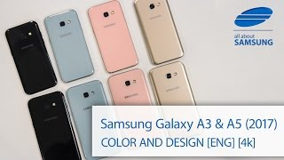 Samsung Galaxy A5 and A3 2017 color and design ENG 4k