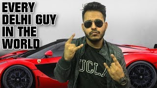 Every Delhi Guy In The World | Funny Video