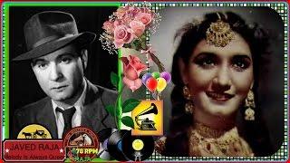 MOTI & NOOR JEHAN-Film-DIL-[1946]-Bhanwara Shor Na Karna Gulshan Mein-[First Time-Rarest Gem]