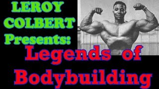 Legends of Bodybuilding - Leroy Colbert