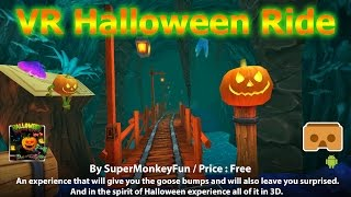 VR Halloween Ride - A colorful 3D VR fun ride of holloween for everyone in the family.