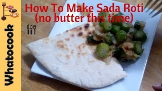Making Sada Roti (without butter this time!)
