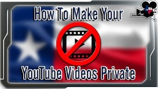 How To Make Your YouTube Videos Private