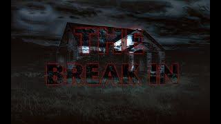 The Break In - Short Horror Film