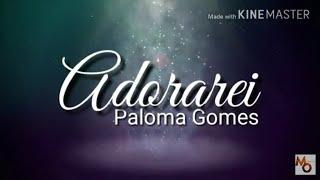 Adorarei ( Com Letra ) Paloma Gomes - Lançamento 2017 Legendado - Adorarei ao dono da Vitória...