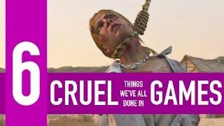 6 cruel things we've all done in video games