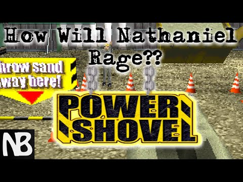 How Will Nathaniel Rage?? Power Shovel