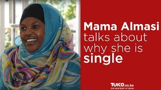 Mama Almasi Interview: Why She Is Single And The Ideal Man She Can Date | Tuko TV