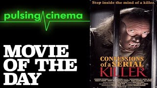 Pulsing Cinema Movie of the Day - Confessions of a Serial Killer